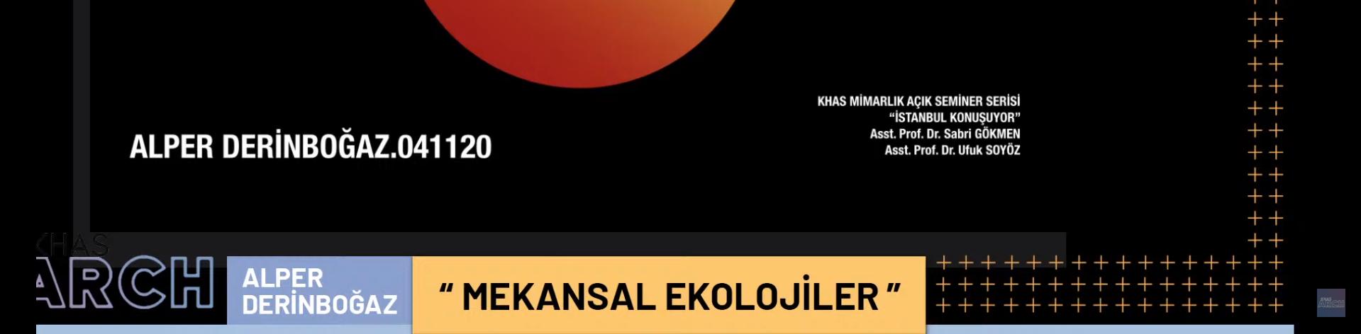 Alper Derinboğaz talked about Spatial Ecologies with İstanbul Konuşmaları